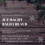 JUZ macht bald Urlaub – geöffnet bis zum 3. Dezember