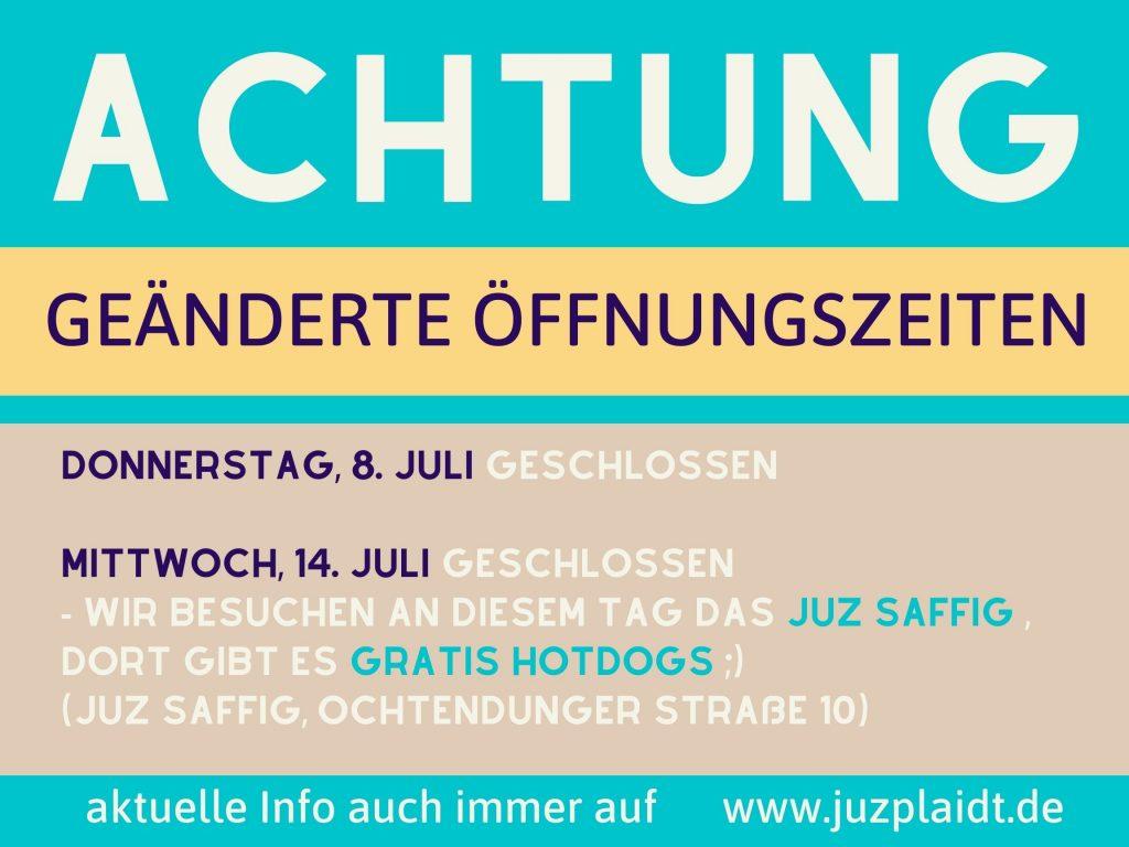 geänderte Öffnungszeiten am 8. & 14. Juli