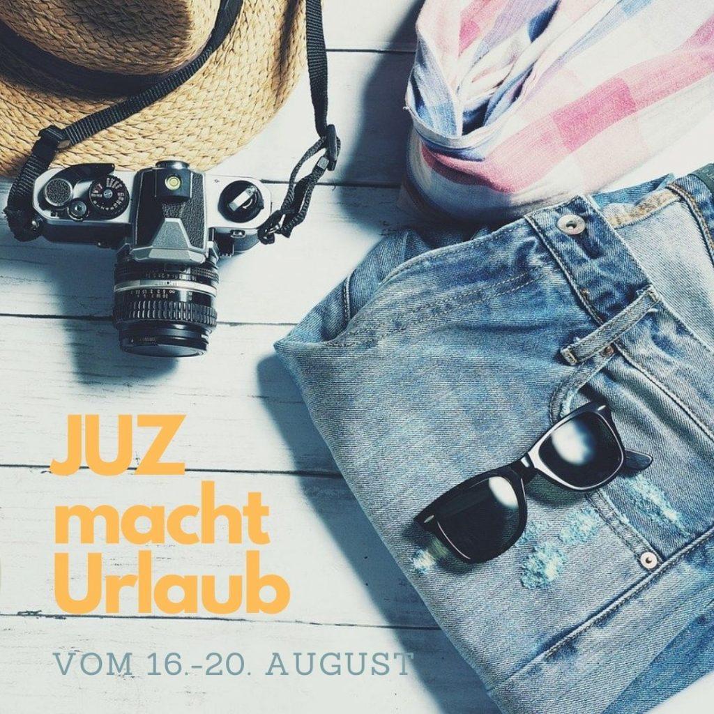 JUZ wegen Urlaub vom 16.-20. August geschlossen